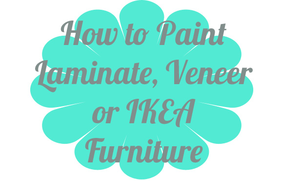 How To Paint Laminate, Veneer or IKEA furniture with Happy Chapter